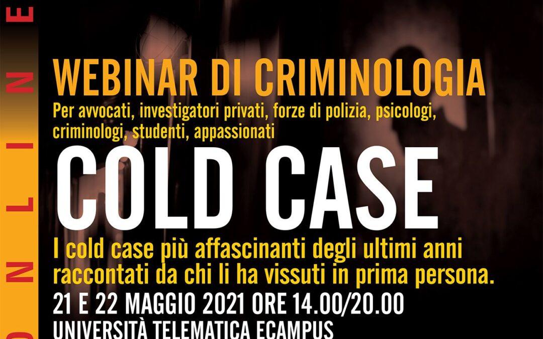Webinar di criminologia – Cold case – 21 e 22 maggio 2021